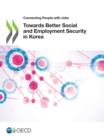Connecting People with Jobs Towards Better Social and Employment Security in Korea - eBook