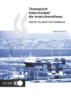 Recherche en matiere de transport routier et intermodal Transport intermodal de marchandises Aspects institutionnels - eBook