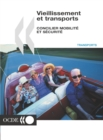 Vieillissement et transports Concilier mobilite et securite - eBook