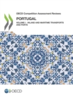 OECD Competition Assessment Reviews: Portugal Volume I - Inland and Maritime Transports and Ports - eBook
