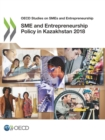 OECD Studies on SMEs and Entrepreneurship SME and Entrepreneurship Policy in Kazakhstan 2018 - eBook