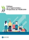 Politique de la reglementation : Perspectives de l'OCDE 2018 - eBook