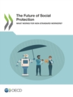 The Future of Social Protection What Works for Non-standard Workers? - eBook
