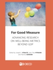 For Good Measure Advancing Research on Well-being Metrics Beyond GDP - eBook