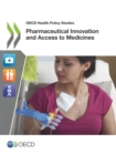OECD Health Policy Studies Pharmaceutical Innovation and Access to Medicines - eBook