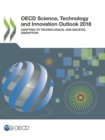 OECD Science, Technology and Innovation Outlook 2018 Adapting to Technological and Societal Disruption - eBook
