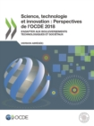 Science, technologie et innovation : Perspectives de l'OCDE 2018 (version abregee) S'adapter aux bouleversements technologiques et societaux - eBook