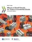 Illicit Trade Misuse of Small Parcels for Trade in Counterfeit Goods Facts and Trends - eBook