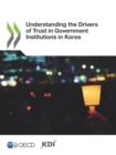 Understanding the Drivers of Trust in Government Institutions in Korea - eBook