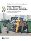 OECD Environmental Performance Reviews Waste Management and the Circular Economy in Selected OECD Countries Evidence from Environmental Performance Reviews - eBook