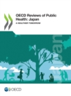 OECD Reviews of Public Health: Japan A Healthier Tomorrow - eBook