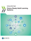 Getting Skills Right: Future-Ready Adult Learning Systems - eBook