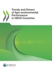 Trends and Drivers of Agri-environmental Performance in OECD Countries - eBook
