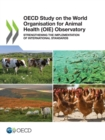 OECD Study on the World Organisation for Animal Health (OIE) Observatory Strengthening the Implementation of International Standards - eBook