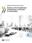 OECD Public Governance Reviews Review of the Kazakhstan Commission on Access to Information - eBook