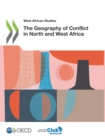 West African Studies The Geography of Conflict in North and West Africa - eBook