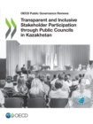 OECD Public Governance Reviews Transparent and Inclusive Stakeholder Participation through Public Councils in Kazakhstan - eBook