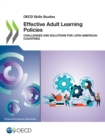 OECD Skills Studies Effective Adult Learning Policies Challenges and Solutions for Latin American Countries - eBook