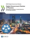 OECD Digital Government Studies Digital Government Review of Panama Enhancing the Digital Transformation of the Public Sector - eBook