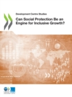 Development Centre Studies Can Social Protection Be an Engine for Inclusive Growth? - eBook