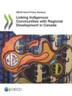 OECD Rural Policy Reviews Linking Indigenous Communities with Regional Development in Canada - eBook