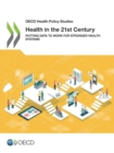 OECD Health Policy Studies Health in the 21st Century Putting Data to Work for Stronger Health Systems - eBook