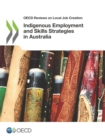 OECD Reviews on Local Job Creation Indigenous Employment and Skills Strategies in Australia - eBook