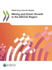 OECD Green Growth Studies Mining and Green Growth in the EECCA Region - eBook