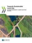 Towards Sustainable Land Use Aligning Biodiversity, Climate and Food Policies - eBook