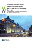 OECD Public Governance Reviews The Irish Government Economic and Evaluation Service Using Evidence-Informed Policy Making to Improve Performance - eBook