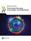 OECD Urban Studies The Circular Economy in Groningen, the Netherlands - eBook