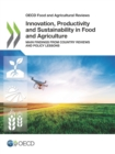 OECD Food and Agricultural Reviews Innovation, Productivity and Sustainability in Food and Agriculture Main Findings from Country Reviews and Policy Lessons - eBook