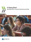A Flying Start Improving Initial Teacher Preparation Systems - eBook