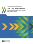 The Development Dimension Aligning Development Co-operation and Climate Action The Only Way Forward - eBook