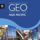 Global environment outlook 6 (GEO-6) : assessment for Asia and the Pacific - Book