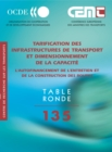 Tables Rondes CEMT Tarification des infrastructures de transport et dimensionnement de la capacite L'autofinancement de l'entretien et de la construction des routes - eBook