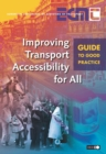 Improving Transport Accessibility for All Guide to Good Practice - eBook