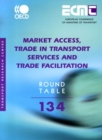 ECMT Round Tables Market Access, Trade in Transport Services and Trade Facilitation - eBook