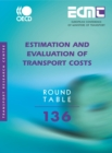ECMT Round Tables Estimation and Evaluation of Transport Costs - eBook