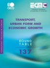 ECMT Round Tables Transport, Urban Form and Economic Growth - eBook