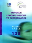ITF Round Tables Biofuels Linking Support to Performance - eBook