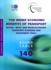 ITF Round Tables The Wider Economic Benefits of Transport Macro-, Meso- and Micro-Economic Transport Planning and Investment Tools - eBook