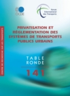 Tables rondes FIT Privatisation et reglementation des systemes de transports publics urbains - eBook
