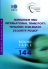 ITF Round Tables Terrorism and International Transport Towards Risk-based Security Policy - eBook