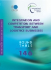 ITF Round Tables Integration and Competition between Transport and Logistics Businesses - eBook