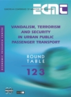 ECMT Round Tables Vandalism, Terrorism and Security in Urban Public Passenger Transport - eBook