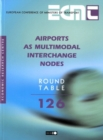 ECMT Round Tables Airports as Multimodal Interchange Nodes - eBook