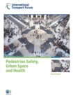 ITF Research Reports Pedestrian Safety, Urban Space and Health - eBook