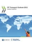 ITF Transport Outlook 2013 Funding Transport - eBook
