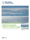 ITF Research Reports Adapting Transport Policy to Climate Change Carbon Valuation, Risk and Uncertainty - eBook